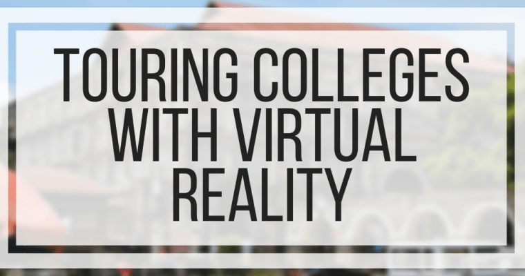 Touring Colleges With Virtual Reality