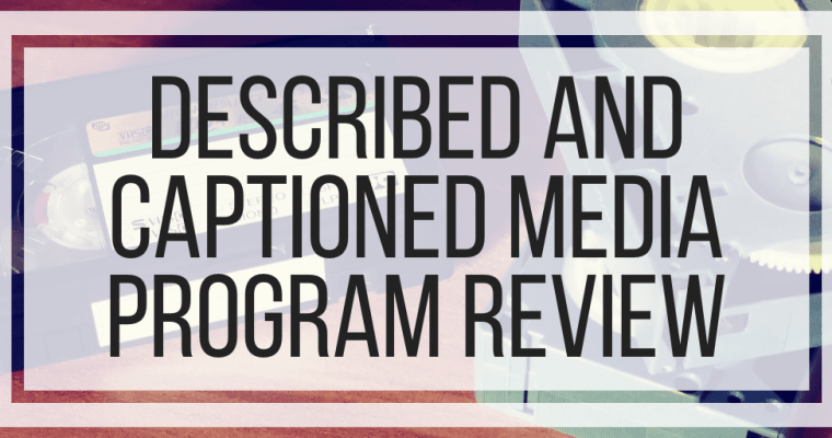 Described And Captioned Media Program Review
