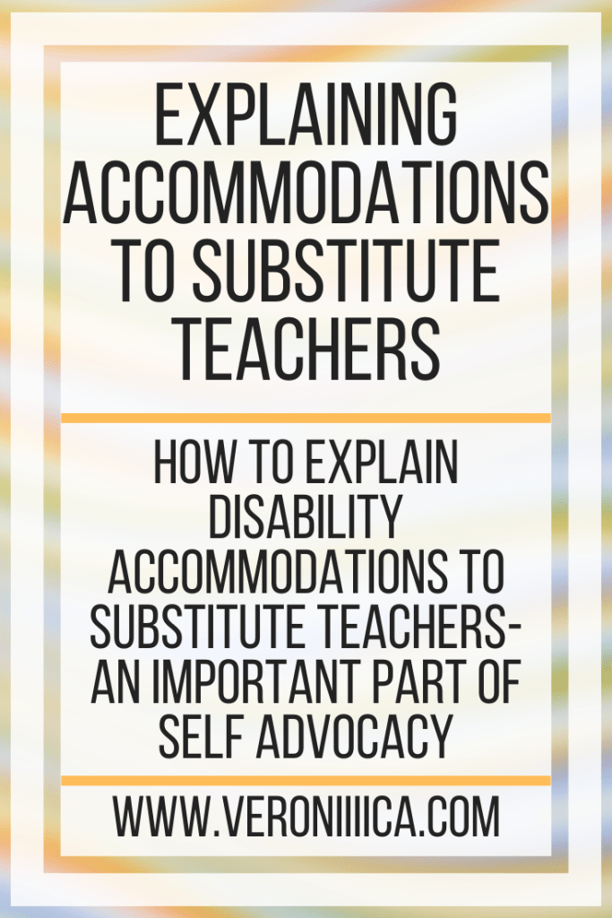 Explaining Accommodations To Substitute Teachers. How to explain disability accommodations to substitute teachers- an important part of self advocacy