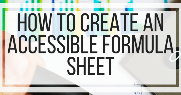 How To Create An Accessible Formula Sheet
