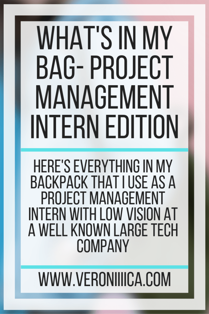 What's In My Bag- Project Management Intern Edition. Here's everything in my backpack that I use as a project management intern with low vision at a well known large tech company