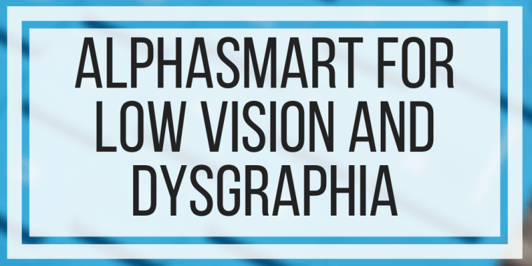 AlphaSmart For Low Vision and Dysgraphia