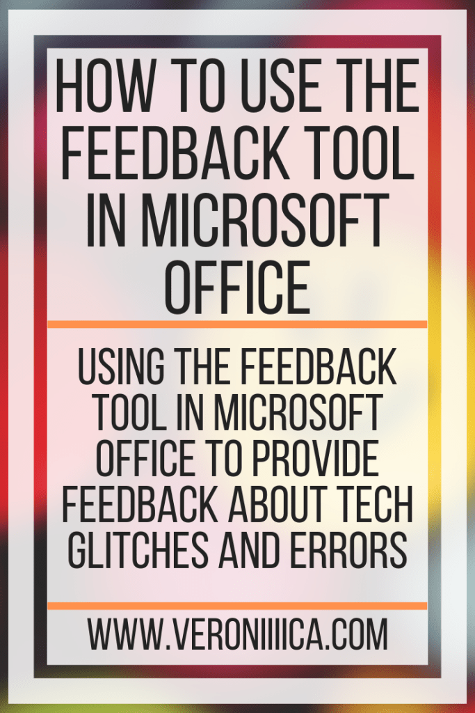 How To Use The Feedback Tool in Microsoft Office. Using the feedback tool in Microsoft Office to provide feedback about tech glitches and errors