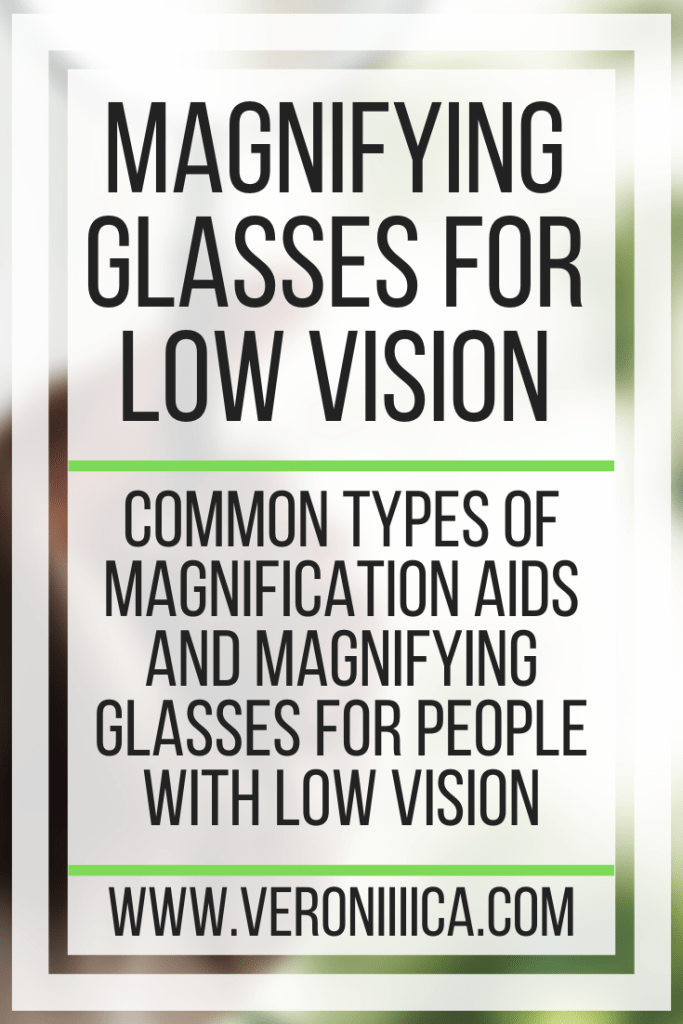 Magnifying Glasses For Low Vision. Common types of magnification aids and magnifying glasses for people with low vision
