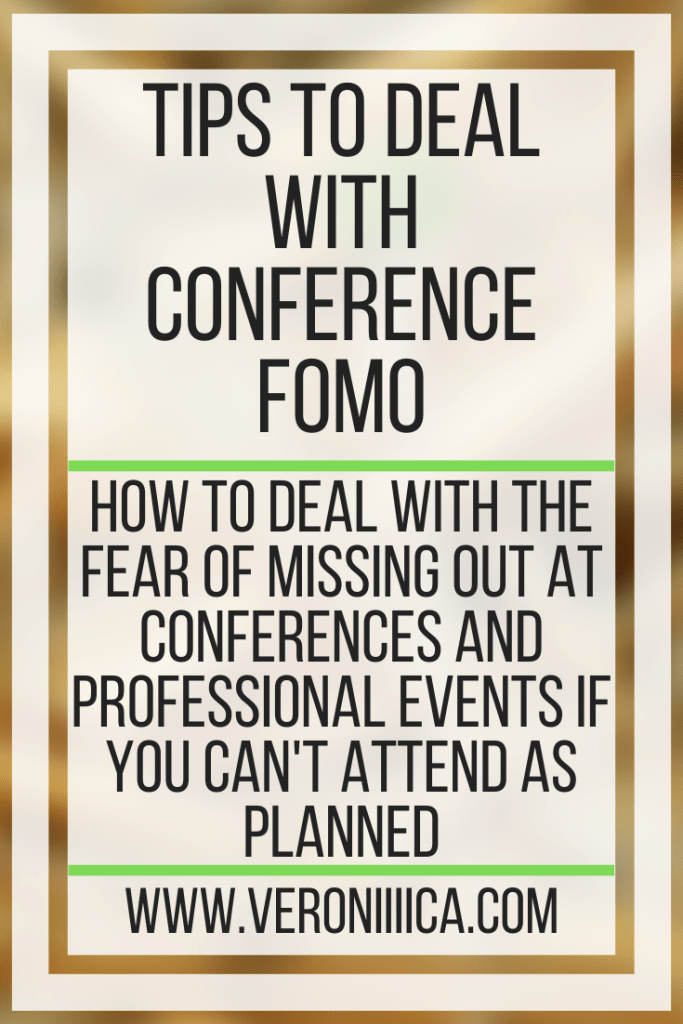 Tips To Deal With Conference FOMO. How to deal with the fear of missing out at conferences and professional events if you can't attend as planned