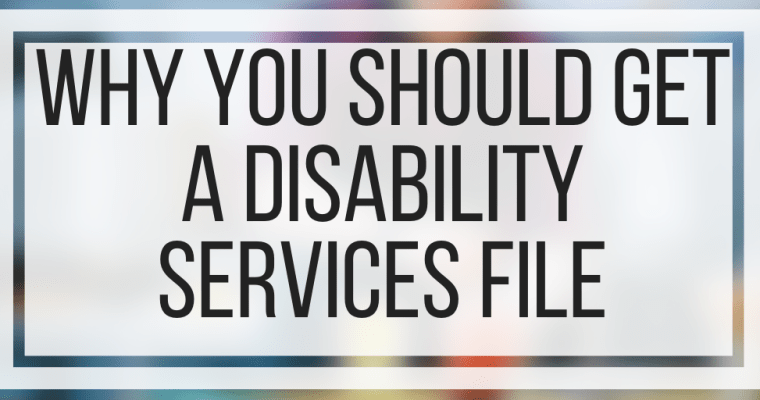 Why You Should Get A Disability Services File