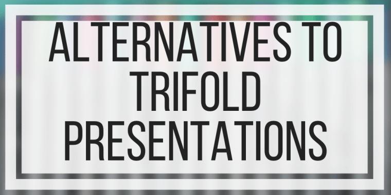 Alternatives To Trifold Presentations
