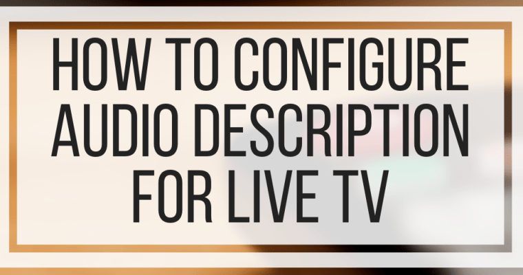 How To Configure Audio Description For Live TV