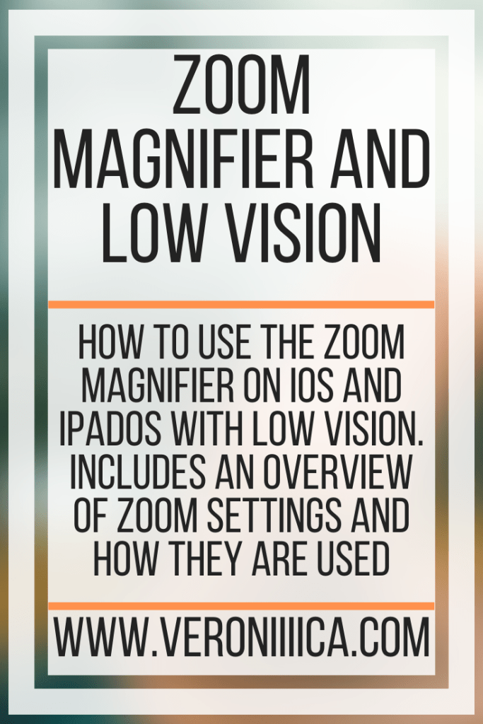 Zoom Magnifier and Low Vision. How to use the Zoom Magnifier on iOS and iPadOS with low vision. Includes an overview of Zoom settings and how they are used