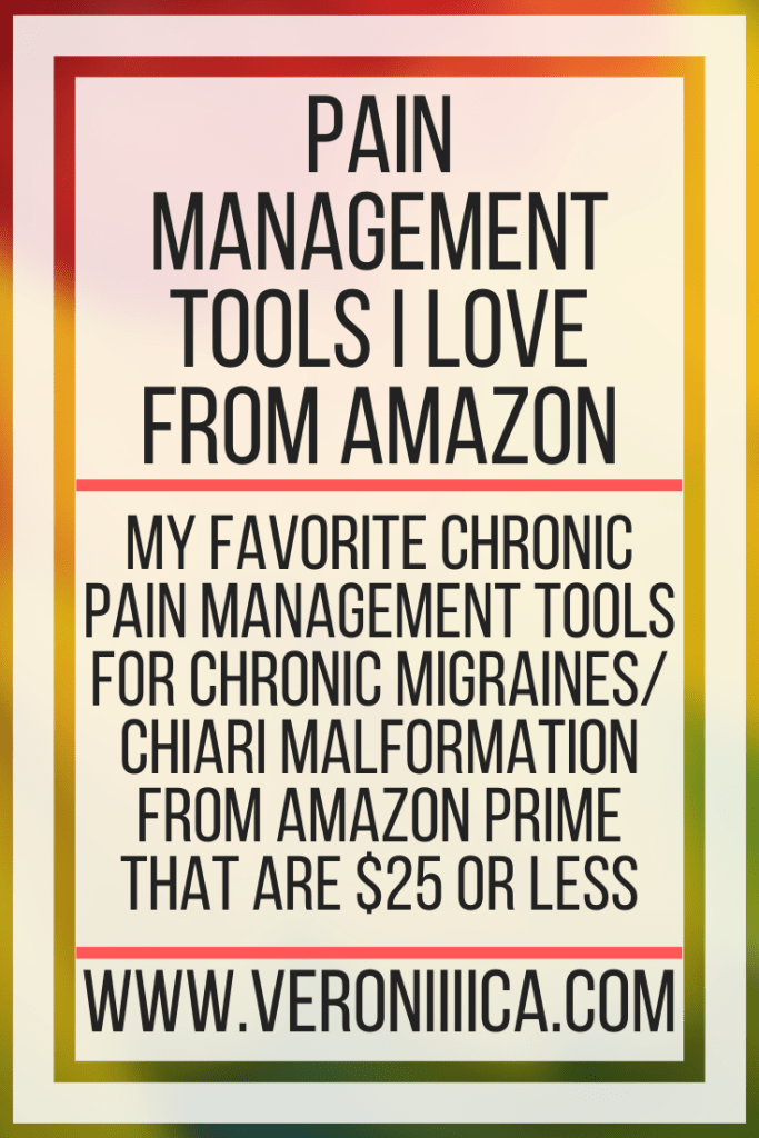 Pain Management Tools I Love From Amazon. My favorite chronic pain management tools for chronic migraines/ Chiari malformation from Amazon prime that are $25 or less