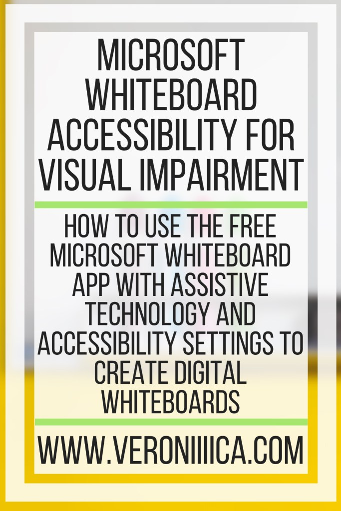 Microsoft Whiteboard Accessibility For Visual Impairment. How to use the free Microsoft Whiteboard app with assistive technology and accessibility settings to create digital whiteboards