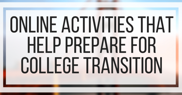 Online Activities That Help Prepare For College Transition