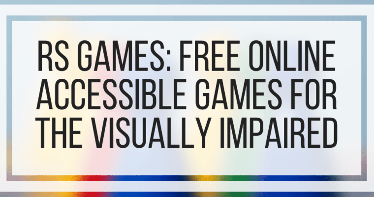 RS Games: Free Online Accessible Games For The Visually Impaired