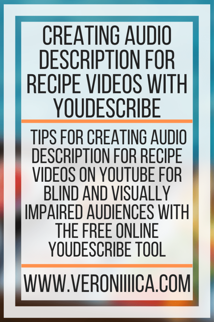 Creating Audio Description For Recipe Videos With YouDescribe. tips for creating audio description for recipe videos on youTube for blind and visually impaired audiences with the free online Youdescribe tool