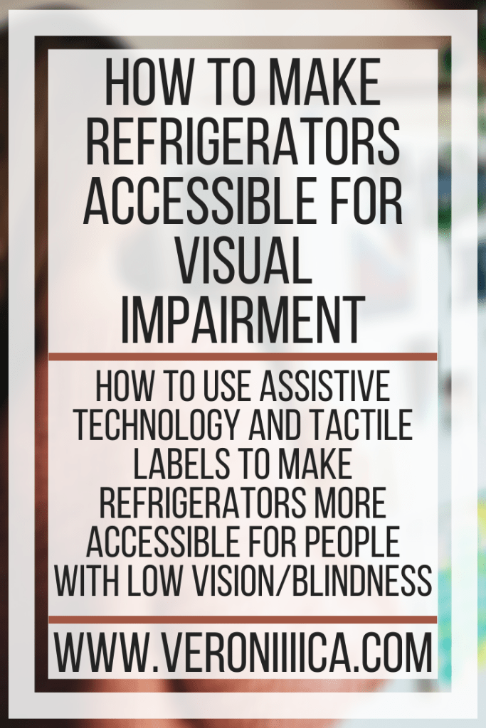 How To Make Refrigerators Accessible For Visual Impairment. How to use assistive technology and tactile labels to make refrigerators more accessible for people with low vision/blindness