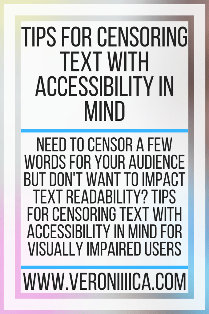 Tips For Censoring Text With Accessibility In Mind. Need to censor a few words for your audience but don't want to impact text readability? Tips for censoring text with accessibility in mind for visually impaired users