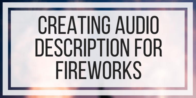 Creating Audio Description For Fireworks