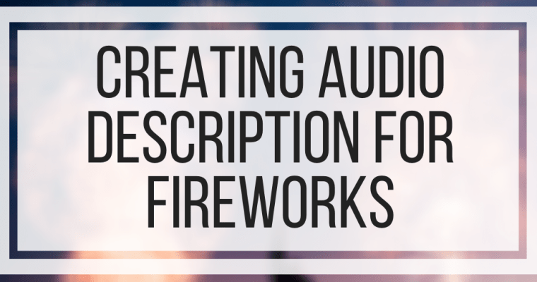 Creating Audio Description For Fireworks