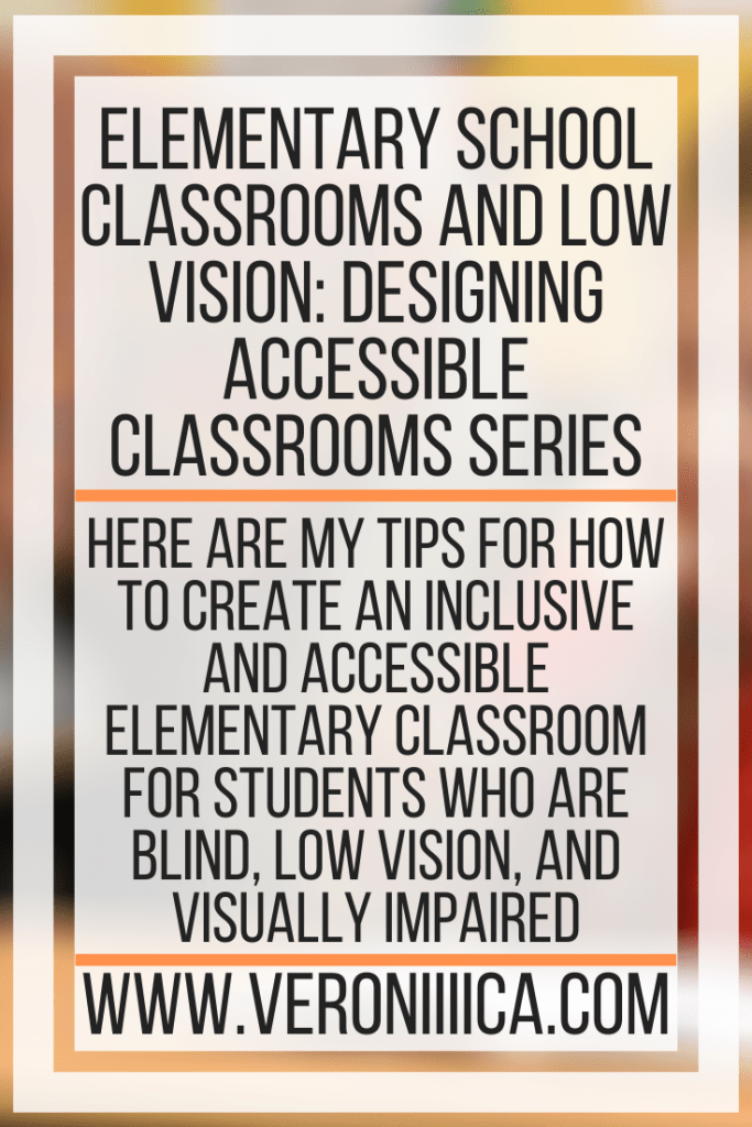 Elementary School Classrooms And Low Vision_ Designing Accessible Classrooms Series