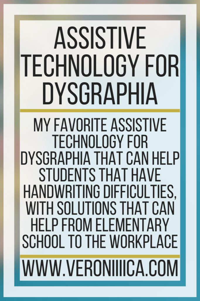 Assistive Technology For Dysgraphia. My favorite assistive technology for dysgraphia that can help students that have handwriting difficulties, with solutions that can help from elementary school to the workplace