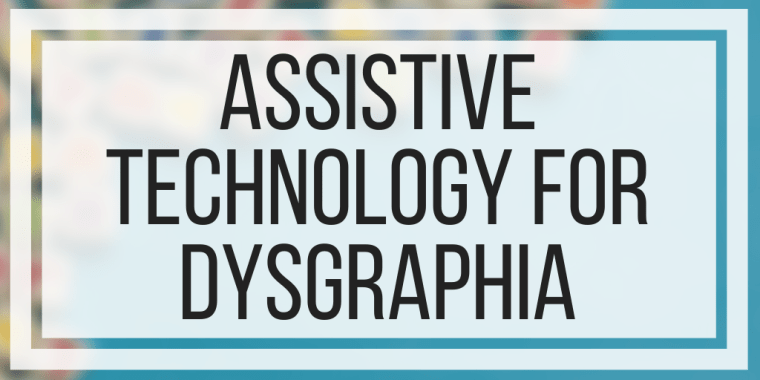 Assistive Technology For Dysgraphia