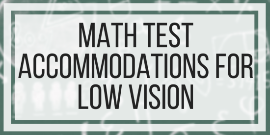 Math Test Accommodations For Low Vision