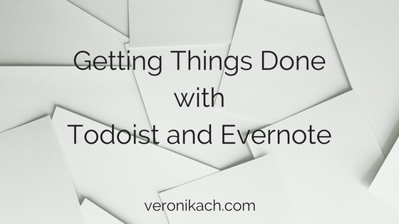 Getting Things Done with Todoist and Evernote | https://www.veronikach.com