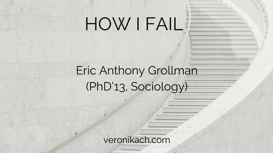 How I Fail: Eric Anthony Grollman (PhD'13, Sociology)