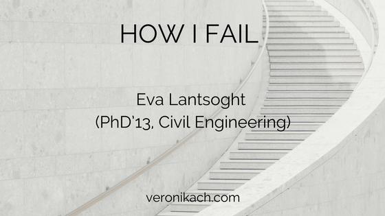 how i fail eva lantsoght phd13 civil engineering