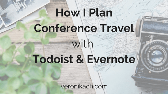 How I plan conference travel with Todoist and Evernote | veronikach.com