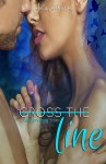 CROSS THE LINE by Julie Johnson front cover_320