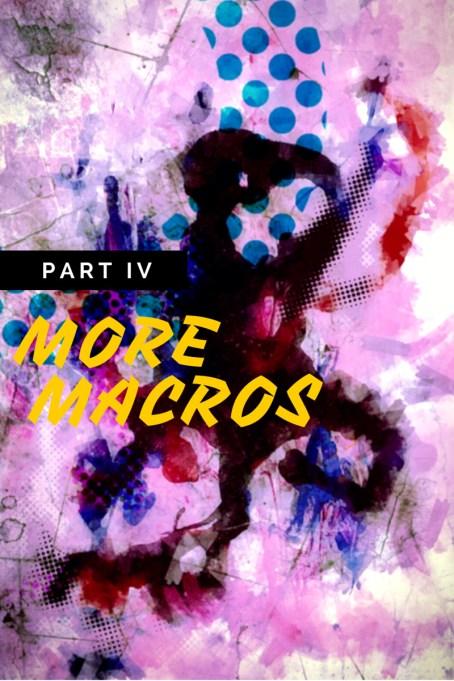 More Macro Practice - Part IV