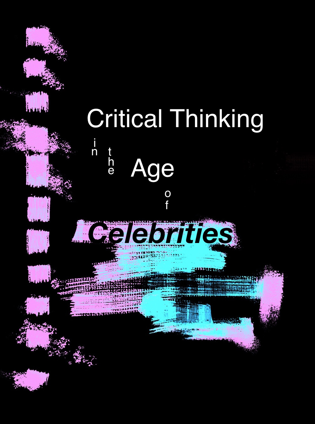 Critical Thinking in the Age of Celebrities