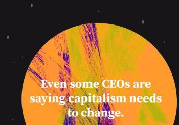Even CEOs Question Today's Brand of Capitalism