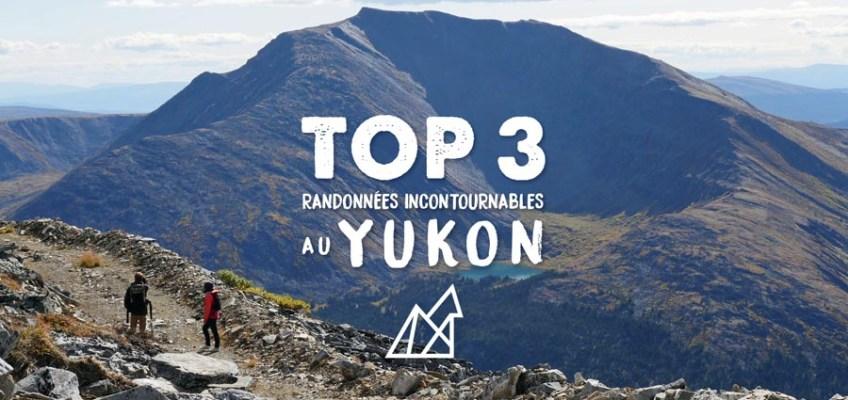 Top 3 – Randonnées incontournables au Yukon