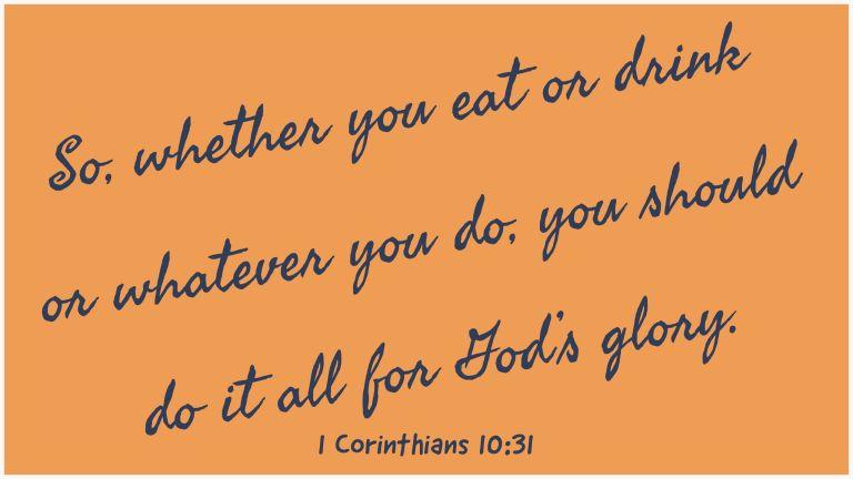 Verse Image for 1 Corinthians 10:31 - 16x9