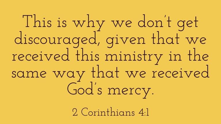 Verse Image for 2 Corinthians 4:1 - 16x9
