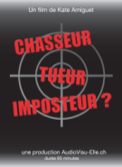 Chasseur, tueur, imposteur ?