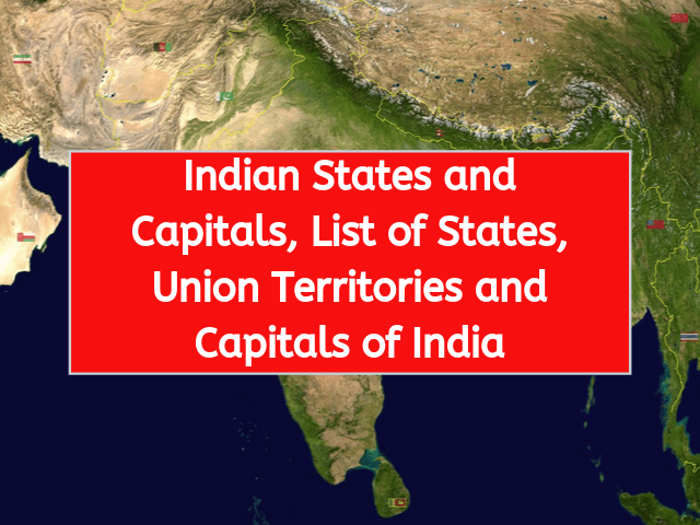 Indian States and Capitals, List of States, Union Territories and Capitals of India