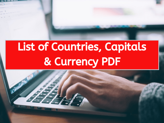 List of Countries, Capitals & Currency PDF