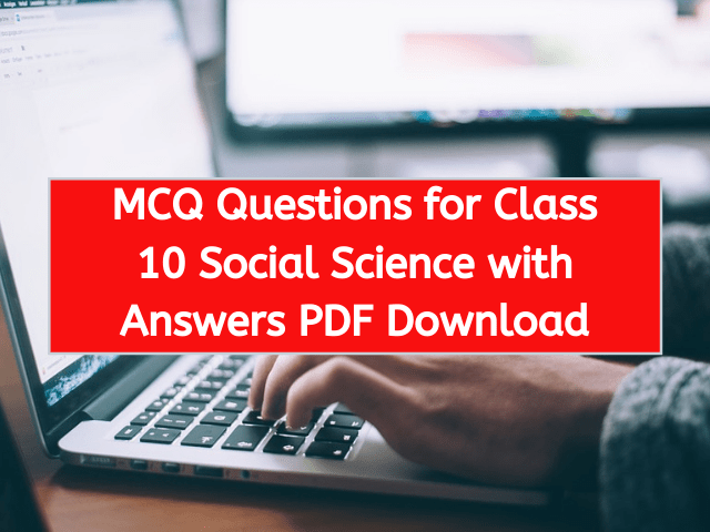 MCQ Questions for Class 10 Social Science with Answers PDF Download