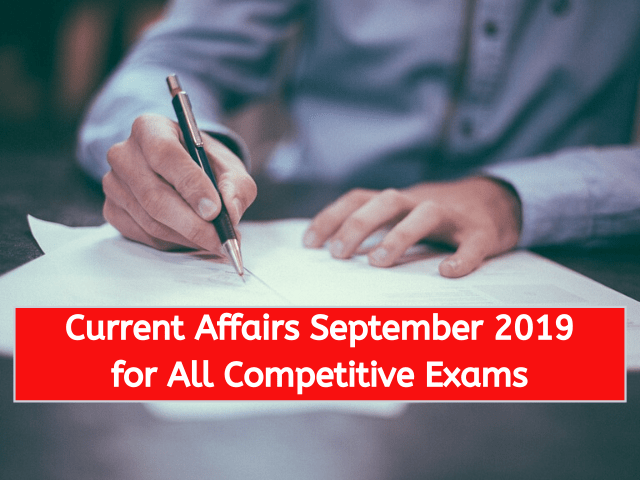 Current Affairs September 2019 for All Competitive Exams