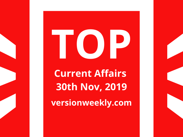 Daily Current Affairs GK 30th November 2019