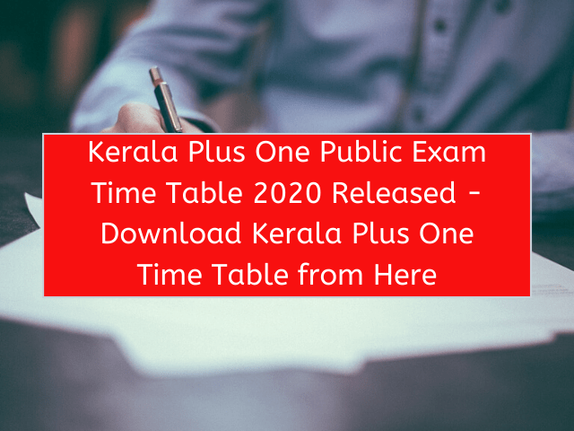 Kerala Plus One Public Exam Time Table 2020 Released