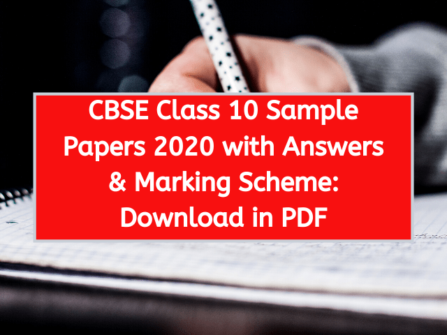 CBSE Class 10 Sample Papers 2020 with Answers
