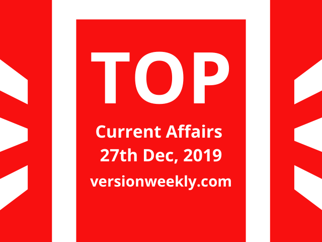 Current Affairs Quiz 27 December 2019 with Questions and Answers