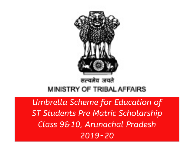 Umbrella Scheme for Education of ST Students Pre Matric Scholarship, Arunachal Pradesh 2019-20