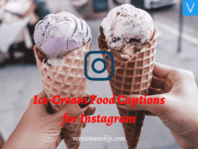 Ice cream food captions for instagram
