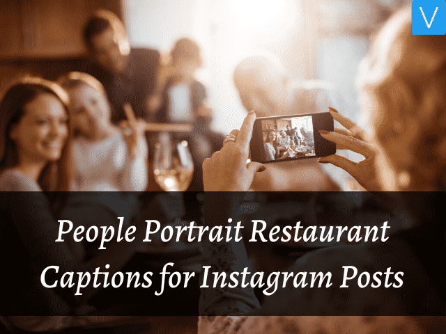 People Portrait Restaurant Captions for Instagram Posts