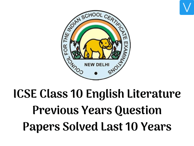 ICSE Class 10 English Literature Previous Years Question Papers Solved Last 10 Years
